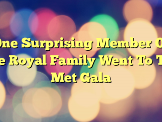 One Surprising Member Of The Royal Family Went To The Met Gala