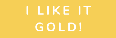 Like It Gold!