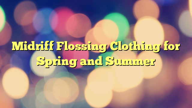 Midriff Flossing Clothing for Spring and Summer